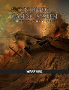Entropic Gaming System: Warfare (EGS 2.0)