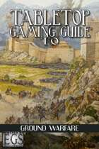 Tabletop Gaming Guide to: Ground Warfare (EGS 2.0)