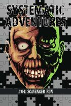 Systematic Adventures #04: Scavenger Run