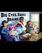 Big Eyes Small Brains