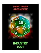 Thirty Sider Apocalypse: Industry Loot