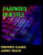 Password Rejected