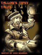 Tallow\'s Tipsy Tales