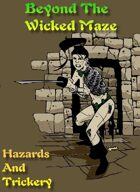 Beyond The Wicked Maze: Hazards & Trickery
