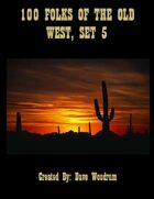 100 Folks Of The Old West, Set 5