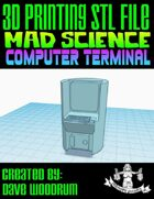 Mad Science: Computer Terminal (3D Printing)