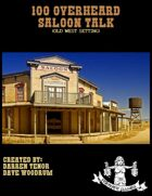 100 Overheard Saloon Talk