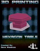 Hexagon Table (3D Printing)