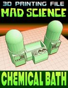 Mad Science: Chemical Bath (3D Printing)