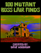 100 Mutant Boss Lair Finds