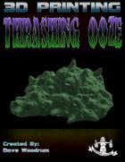 Thrashing Ooze (3D Printing)