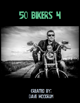 50 Bikers 4