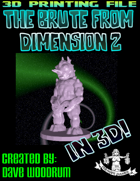 The Brute From Dimension Z