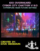 100 Overheard Cyber City Chatter V 11.0