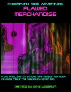 Cyberpunk Side Adventure: Flawed Merchandise