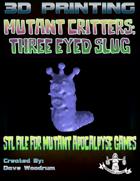 Mutant Critters: Three Eyed Slug