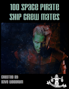 100 Space Pirate Ship Crew Mates