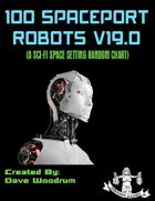 100 Spaceport Robots V19.0
