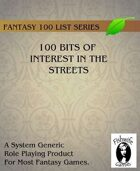 100 Bits of Interest In the Streets