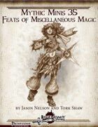 Mythic Minis 35: Feats of Miscellaneous Magic