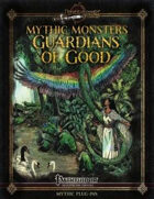 Mythic Monsters #20: Guardians of Good