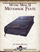 Mythic Minis 51: Metamagic Feats