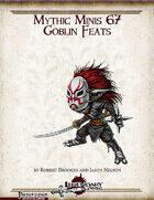 Mythic Minis 67: Goblin Feats