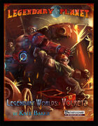 Legendary Worlds: Volretz
