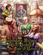 Legendary Recipes: Cozy Cooking in the Time of Corona