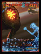 Legendary Planet: Mind Tyrants of the Merciless Moons (Starfinder)