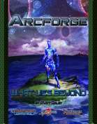 Arcforge Campaign Setting: What Lies Beyond