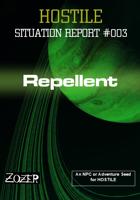 HOSTILE Situation Report 003 - Repellant