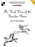 The Hoof Wars of the Hasslem Plains - aka All About Equines