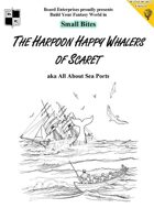 The Harpoon Happy Whalers of Scaret aka All About Sea Ports