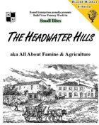 The Headwater Hills aka All About Famine & Agriculture