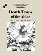 Death Traps of the Aldar aka All About Tricks and Traps - Game Masters' edition