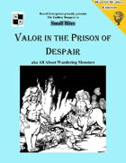Valor in the Prison of Despair aka All About Wandering Monsters - World Walkers' edition