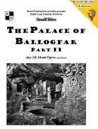 The Palace of Ballogfar Part II aka All About Ogres