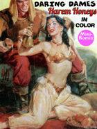 Daring Dames: Harem Honeys (in color)