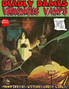 Deadly Dames: Venomous Vamps