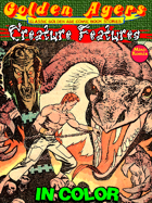 Golden Agers: Creature Features (in color)