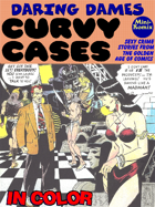 Daring Dames: Curvy Cases (in color)