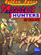 Golden Agers: Monster Hunters (in color)