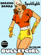 Daring Dames Spotlight: Bulletgirl (in color)