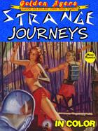 Golden Agers: Strange Journeys (in color)