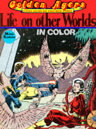 Golden Agers: Life On Other Worlds (in color)