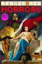 Bronze Age Horrors