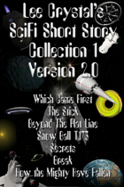 Lee Crystal's SciFi Short Story Collection 1 Version 2.0