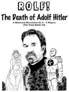ROLF: The Death of Adolf Hitler