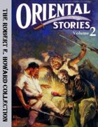 Oriental Stories, Vol. 2: Four Classic Pulp Fiction Tales